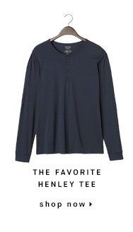 THE FAVORITE HENLEY TEE - shop now