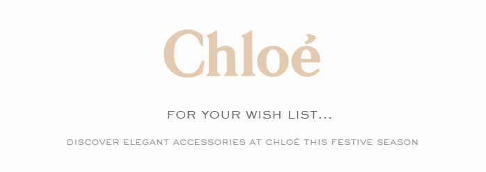 Discover elegant accessories at Chloé this festive season