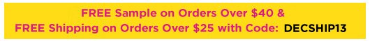 Free shipping over $25, free sample over $40