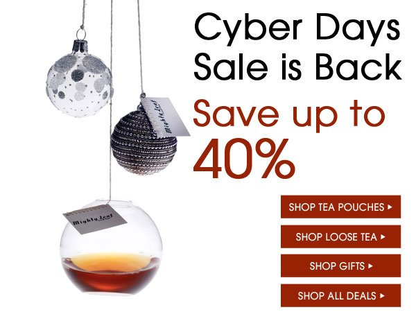 Cyber Days Sale is Back! Save up to 40%. Shop tea pouches, loose tea, gifts, and other deals...