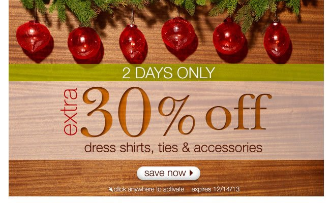 2 DAYS ONLY: Extra 30% Off Dress Shirts, Ties & Accessories