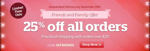 Friends & Family Offer! 25% off all orders