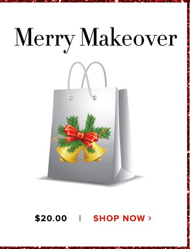 Merry Makeover $20Shop Now>>