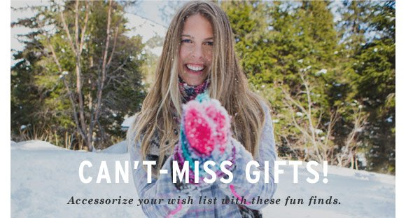 Can't-miss Gifts!