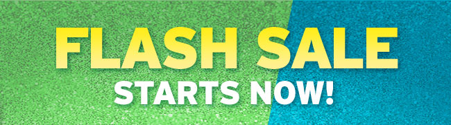 Flash sale starts now