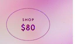 Shop $80
