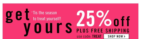 Get Yours! 25% Off! Shop Now