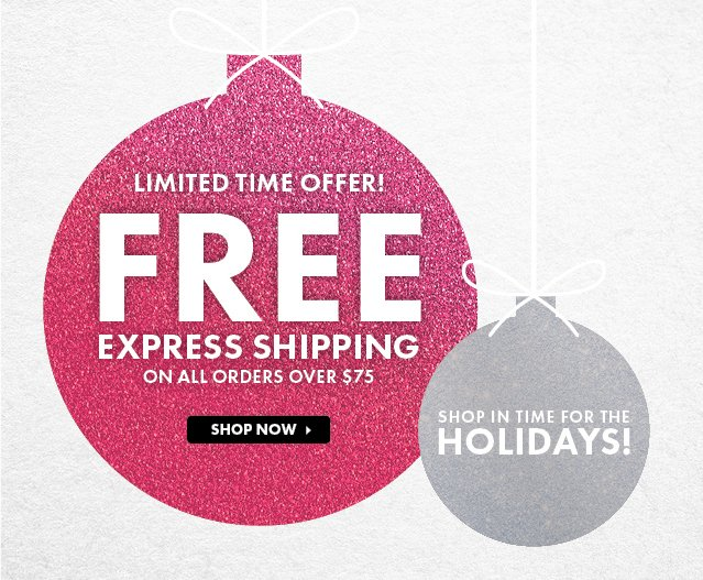 Free Express Shipping On All Orders Over $75!