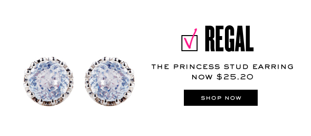Regal. The princess stud earring now 25.20 dollars. SHOP NOW.