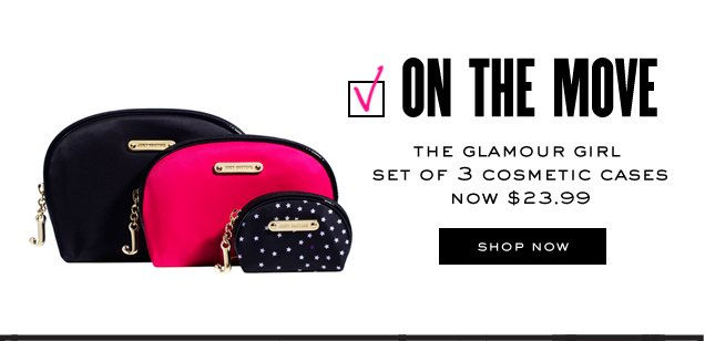 On the Move. The glamour girl set of 3 cosmetic cases now 23.99 dollars. SHOP NOW.