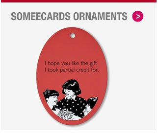 Shop Someecards Ornaments width=