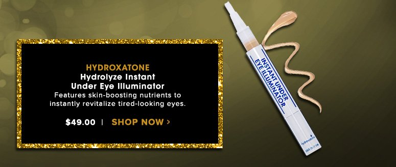 Hydroxatone Hydrolyze Instant Under Eye Illuminator Features skin-boosting nutrients to instantly revitalize tired-looking eyes. $49.00Shop Now>>