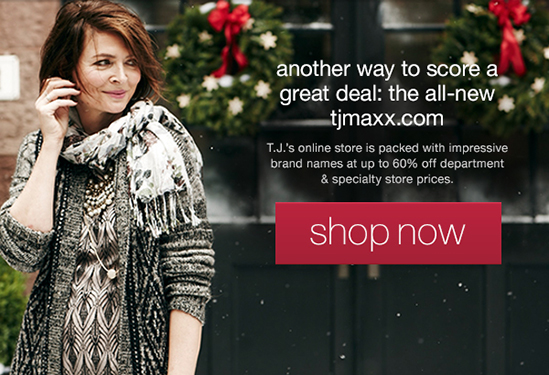 another way to score a great  deal: the all-new tjmaxx.com