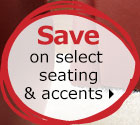 Save on select seating & accents
