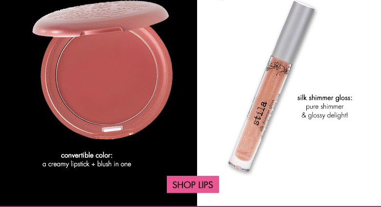 convertible color and silk shimmer gloss. SHOP LIPS