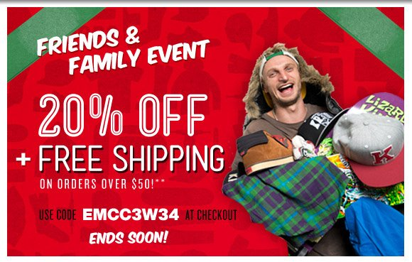 Friends and Family Event: 20% Off all orders* + Free Shipping on orders over $50!**
