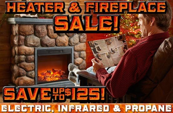 Heater & Fireplace Sale! Save Up To $125!