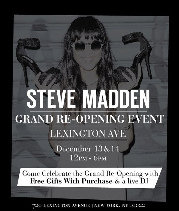 Steve Madden Grand Re-Opening Event! Lexington Ave!