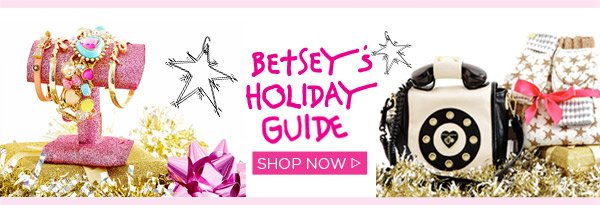 Betsey's Holiday Guide! Shop Now