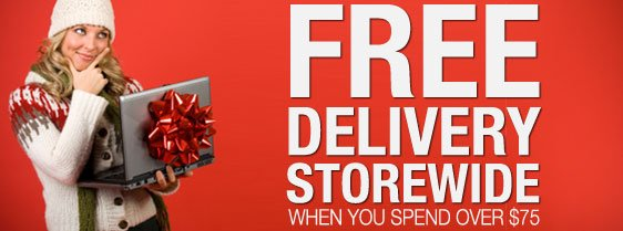 Free Delivery Storewide when you spend over $75