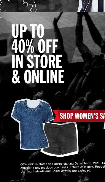 UP TO 40% OFF IN STORE & ONLINE.  SHOP WOMEN'S SALE.