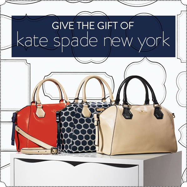 GIVE THE GIFT OF kate spade new  york