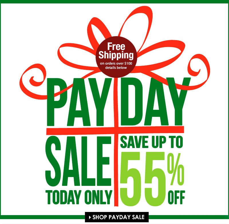 It's a PAYDAY SALE! Up to 55% OFF, Today Only!