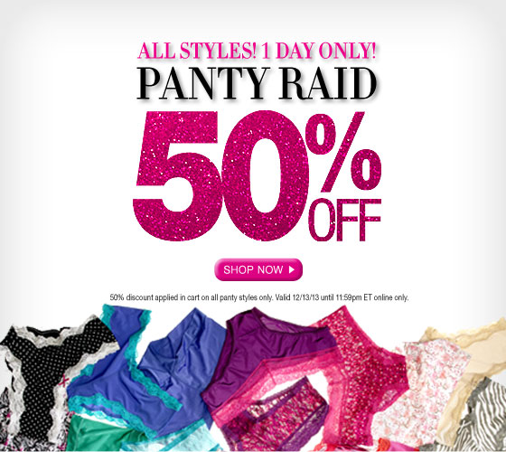 All Styles! 1 Day Only! Panty Raid 50% Off