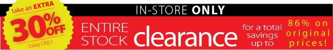 Save an extra 30% off In-Store clearance
