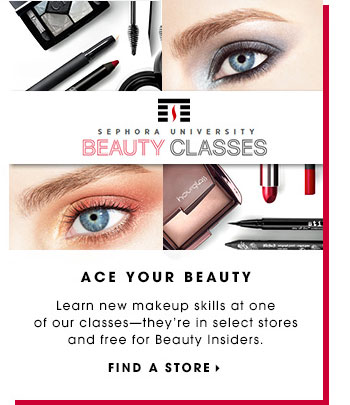 ACE YOUR BEAUTY. Learn new makeup and skincare skills at one of our classes - they're in select stores and free for Beauty Insiders. FIND A STORE