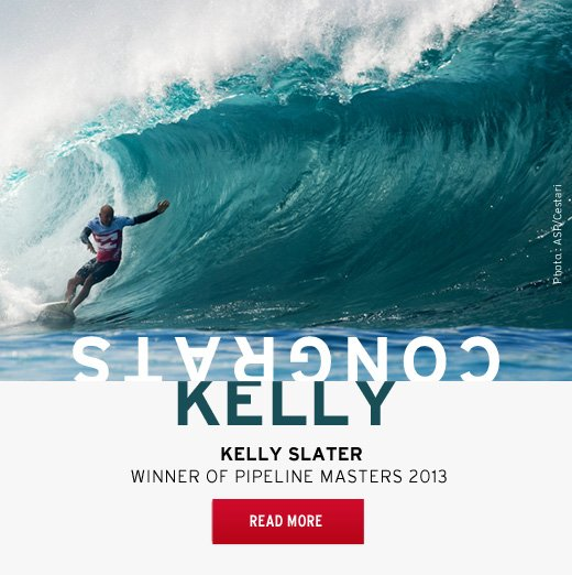 Congratulations Kelly. Winner of Pipeline Masters 2013. Read More.