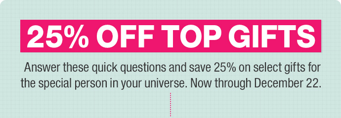 25% off top gifts