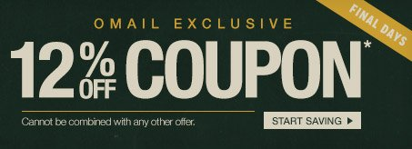 Final Days - Omail - 12 off Coupon* - Cannot be combined with any other offer. Start Saving