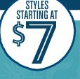 STYLES STARTING AT $7