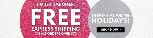 Limited Time Offer! Free Express Shipping On All Orders Over $75 - Shop Now