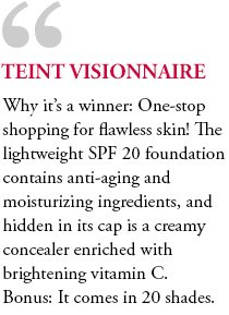 TEINT VISIONNAIRE | Why it's a winner: One-stop shopping for flawless skin! The lightweight SPF 20 foundation contains anti-aging and moisturizing ingredients, and hidden in its cap is a creamy concealer enriched with brightening vitamin C. Bonus: It comes in 20 shades.