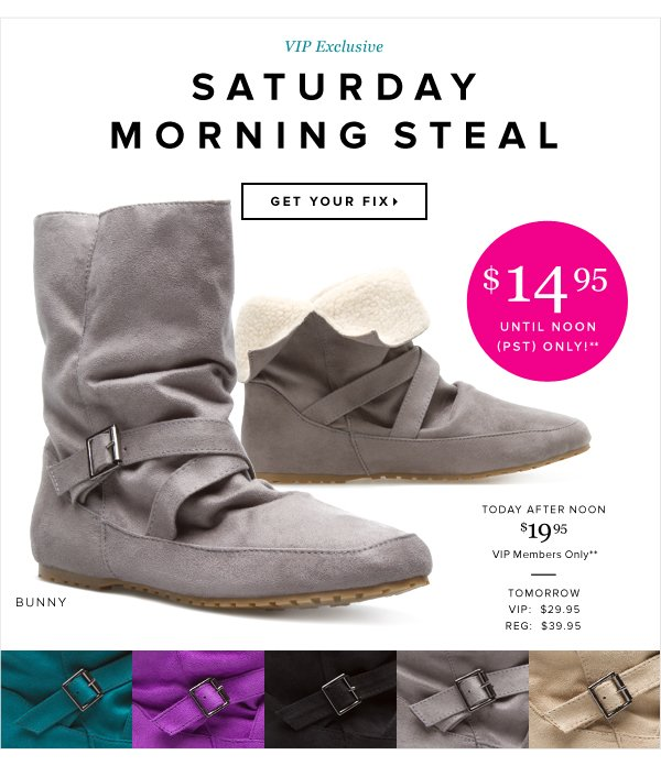 VIP Exclusive Saturday Morning Steal - - Get Your Fix: