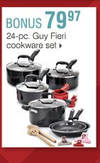 Shop OVER 160 BONUS Buys! Bonus Buys available while supplies last. Priced so low, additional discounts do not apply. 79.97 24-pc. Guy Fieri cookware set