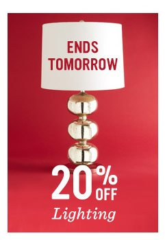 Ends tomorrow. 20% off lighting