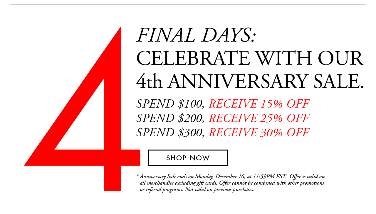 Final Days - Shop our 4th Anniversary Sale