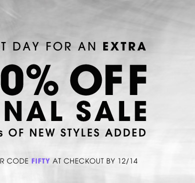 LAST DAY FOR AN EXTRA 50% OFF