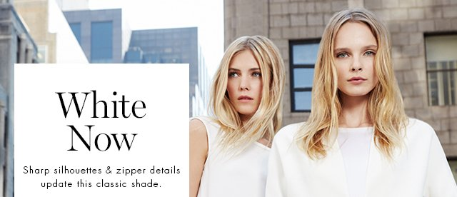 White Now | Sharp silhouettes & zipper details update this classic shade.