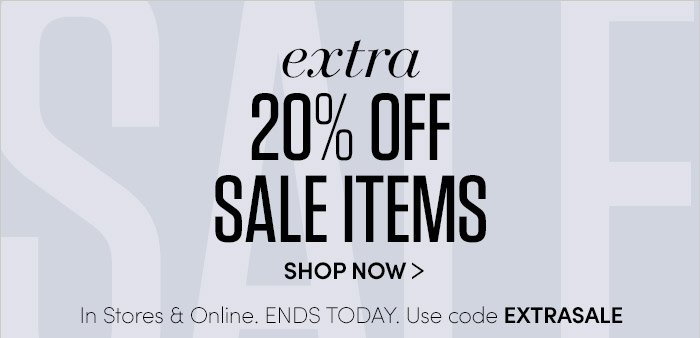 extra 20% OFF SALE ITEMS | SHOP NOW | In Stores & Online. ENDS TODAY. Use code EXTRASALE