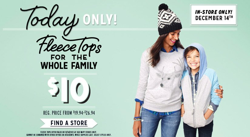 IN-STORE ONLY! DECEMBER 14TH | Fleece Tops FOR THE WHOLE FAMILY | $10 | FIND A STORE
