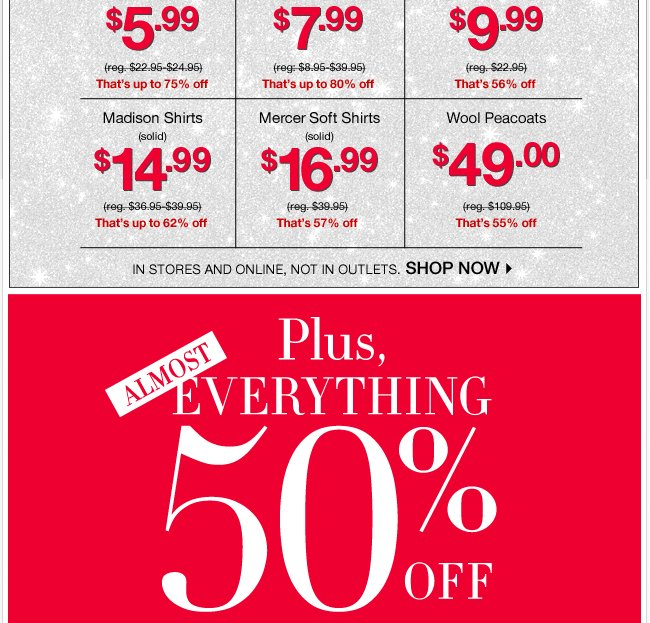 Plus, almost everything 50% off!