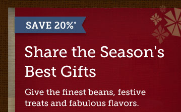 SAVE 20% -- Share the Season's Best  Gifts.