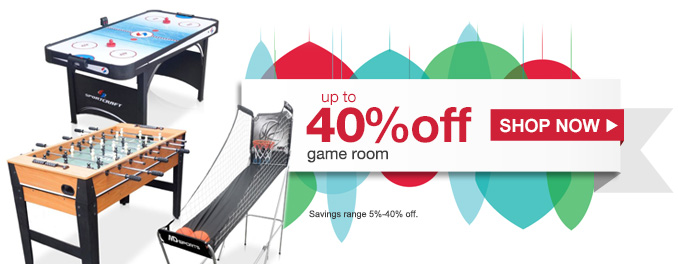 up to 40% off game room | Savings range 5%-40% off. | SHOP NOW