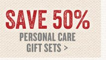 Save 50% on personal care gift sets