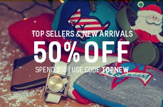 Top Sellers and New Arrivals