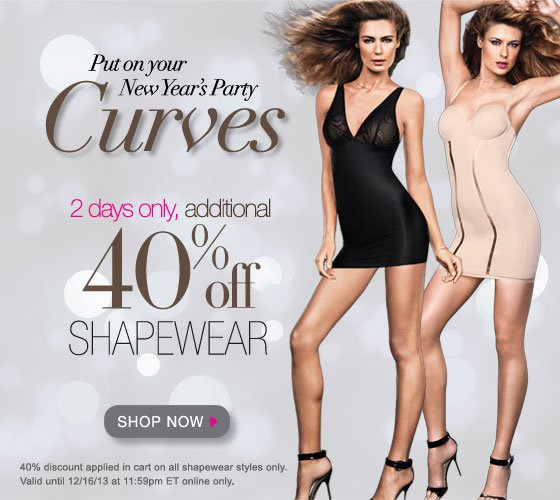Put on Your New Year's Party Curves: 2 Days Only, Additional 40% Off Shapewear